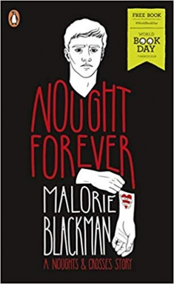 Cover for Nought Forever: World Book Day 2019 (Noughts and Crosses) by Malorie Blackman
