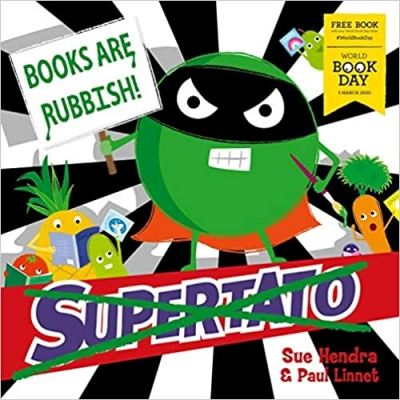 Cover for Supertato: Books Are Rubbish!: World Book Day 2020 by Sue Hendra, Paul Linnet