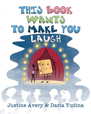 Cover for This Book Wants to Make You Laugh by Justine Avery