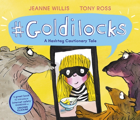 Cover for Goldilocks (A Hashtag Cautionary Tale) by Jeanne Willis