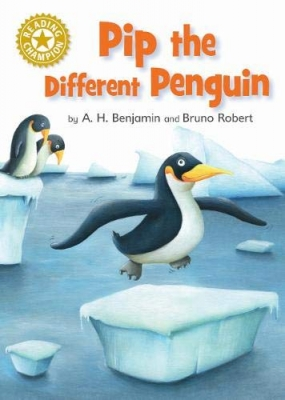 Cover for Reading Champion: Pip the Different Penguin by A H Benjamin