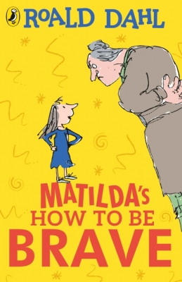 Cover for Matilda's How To Be Brave by Roald Dahl