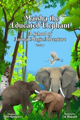 Cover for Maisha the Educated Elephant by Burt Kempner