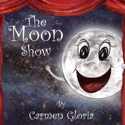 Cover for The Moon Show by Carmen Gloria