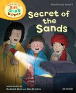 Cover for Read with Biff, Chip, and Kipper : First Stories : Level 6 : Secret of the Sand by Roderick Hunt, Cynthia Rider