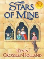 Cover for Stars of Mine by Kevin Crossley-Holland