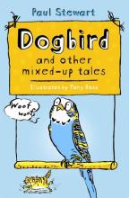 Cover for Dogbird and Other Mixed-up Tales by Paul Stewart