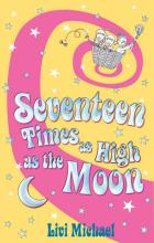 Cover for Seventeen Times As High As The Moon by Livi Michael