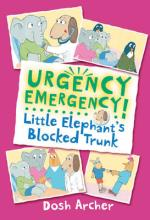 Cover for Urgency Emergency! Little Elephant's Blocked Trunk by Dosh Archer