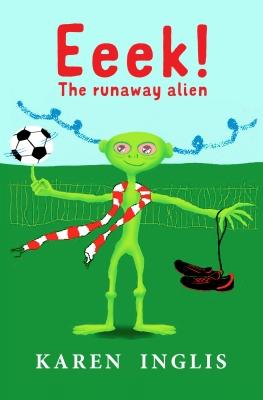 Cover for Eeek! The Runaway Alien by Karen Inglis