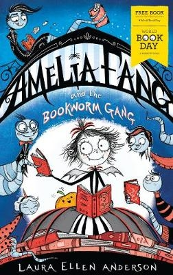 Cover for Amelia Fang and the Bookworm Gang - World Book Day 2020  by Laura Ellen Anderson