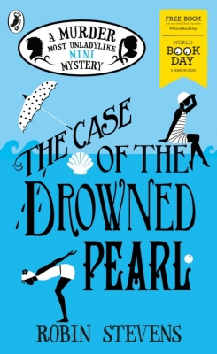 Cover for The Case of the Drowned Pearl: A Murder Most Unladylike Mini-Mystery by Robin Stevens