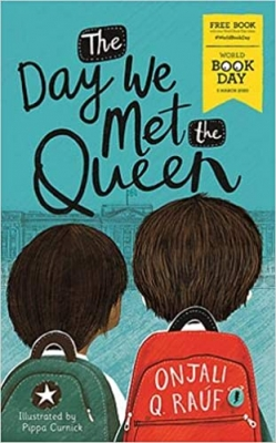 Cover for The Day We Met The Queen: World Book Day 2020 by Onjali Q. Raúf
