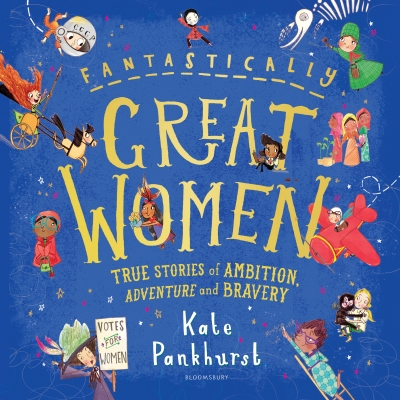 Fantastically Great Women: True Stories of Ambition, Adventure and Bravery