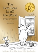 Cover for Winnie the Pooh: The Best Bear in All the World by A. A. Milne, Kate Saunders, Brian Sibley, Paul Bright