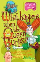 Cover for What Happens When the Queen Burps? by John Foster