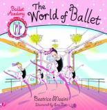 Cover for Ballet Academy: The World of Ballet by Beatrice Masini