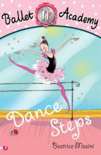 Cover for Ballet Academy 1: Dance Steps by Beatrice Masini