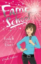 Cover for Fame School: Reach for the Stars by Cindy Jefferies