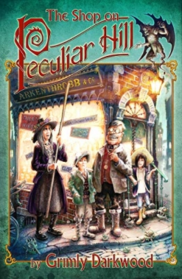 Cover for The Shop on Peculiar Hill by Grimly Darkwood