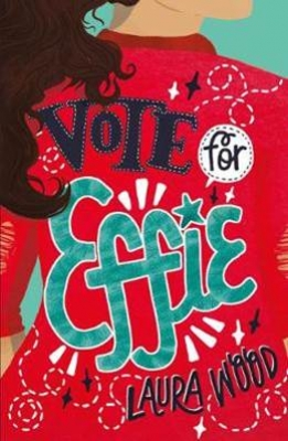 Cover for Vote For Effie by Laura Wood