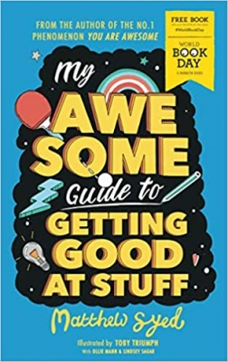 Cover for My Awesome Guide to Getting Good at Stuff: World Book Day 2020 by Matthew Syed