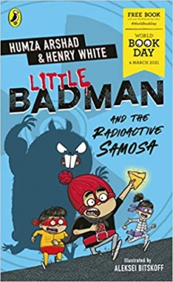 Cover for Little Badman and the Radioactive Samosa: World Book Day 2021 by Humza Arshad, Henry White