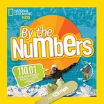 Cover for By the Numbers 230.333 Cool Stats and Figures by National Geographic Kids