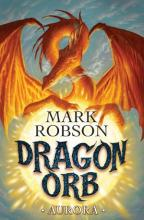Cover for Dragon Orb: Aurora by Mark Robson