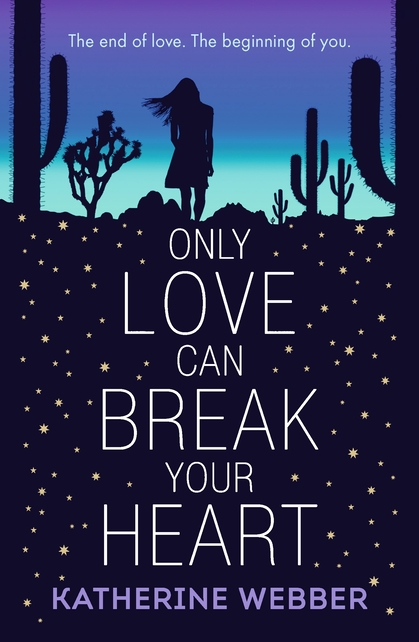 Cover for Only Love Can Break Your Heart by Katherine Webber