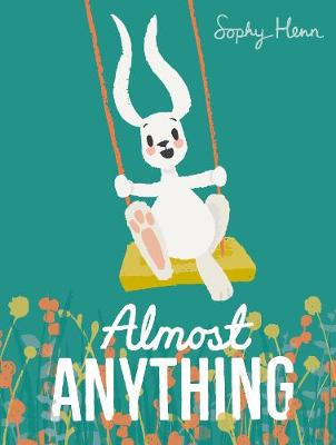 Cover for Almost Anything by Sophy Henn