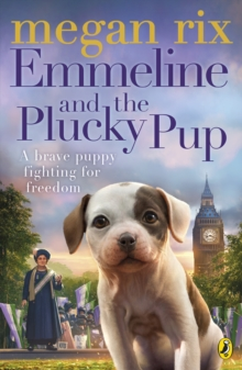 Book Cover for Emmeline and the Plucky Pup by Megan Rix