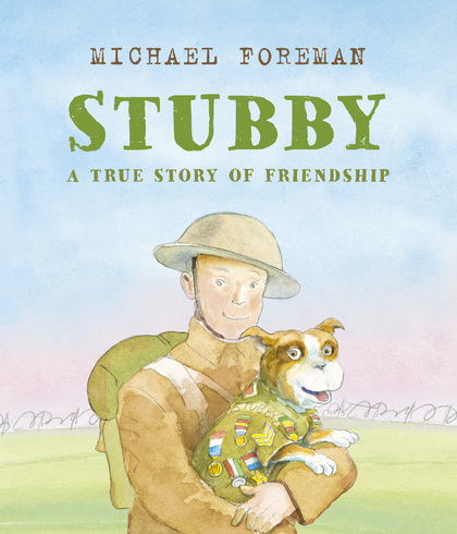 Cover for Stubby: A True Story of Friendship by Michael Foreman