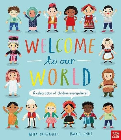 Cover for Welcome to Our World: A Celebration of Children Everywhere! by