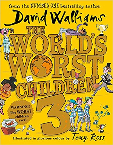 The World's Worst Children 3 Fiendishly Funny New Short Stories for Fans of David Walliams Books