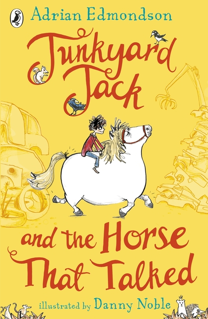 Cover for Junkyard Jack and the Horse That Talked by Adrian Edmondson