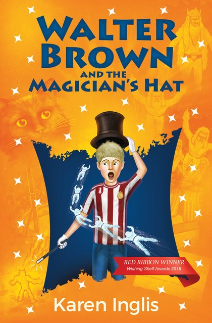 Cover for Walter Brown and the Magician's Hat by Karen Inglis