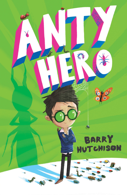 Cover for Anty Hero by Barry Hutchison