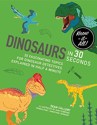 Cover for Dinosaurs in 30 Seconds by Sean Callery