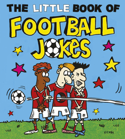 Cover for The Little Book of Football Jokes by Joe King