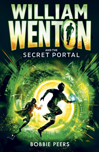 Cover for William Wenton and the Secret Portal by Bobbie Peers