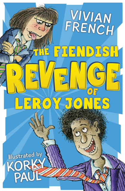 Cover for The Fiendish Revenge of Leroy Jones by Vivian French