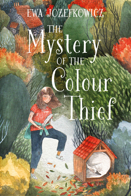 Cover for The Mystery of the Colour Thief by Ewa Jozefkowicz