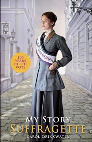 Book Cover for My Story: Suffragette (centenary edition) by Carol Drinkwater
