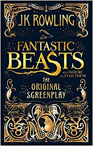 Book Cover for Fantastic Beasts and Where to Find Them The Original Screenplay by J. K. Rowling