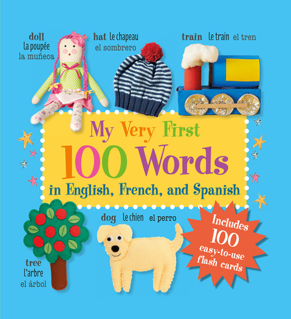Book Cover for My Very First 100 Words In English, French, and Spanish by CICO Kidz