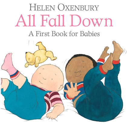 Cover for All Fall Down - A First Book for Babies by Helen Oxenbury