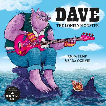 Cover for Dave the Lonely Monster by Anna Kemp
