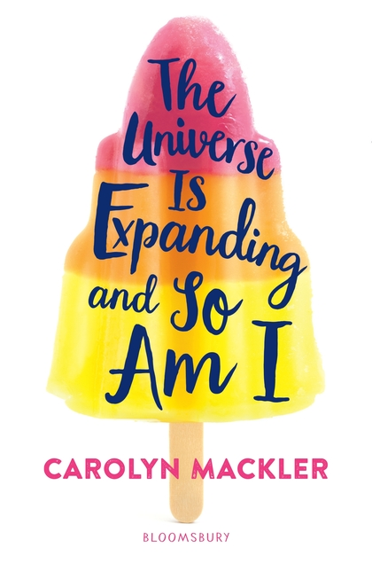 Cover for The Universe Is Expanding and So Am I by Carolyn Mackler