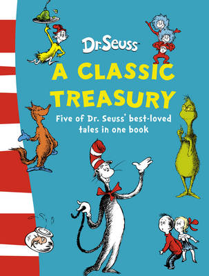 Cover for Dr. Seuss A Classic Treasury by Dr. Seuss
